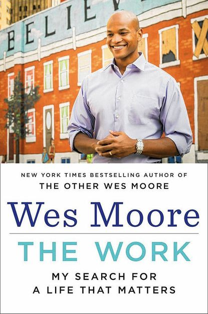 "Wes Moore's ""The Work."""