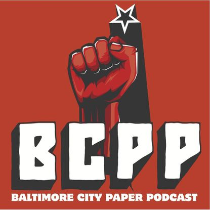 Introducing the Baltimore City Paper Podcast!