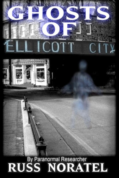 "Shown is Elkridge resident and paranormal researcher Russ Noratel's book, ""Ghosts of Ellicott City."""