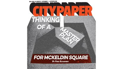 In this week's City Paper: The history and future of McKeldin Plaza, police surveillance, and more