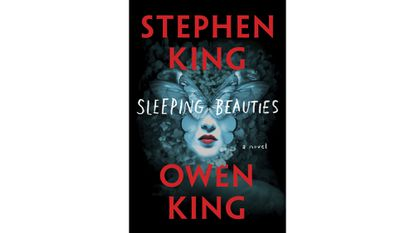 """""""Sleeping Beauties,"""" a novel by Stephen King and Owen King."""