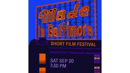 Saturday: Made in Baltimore Short Film Festival