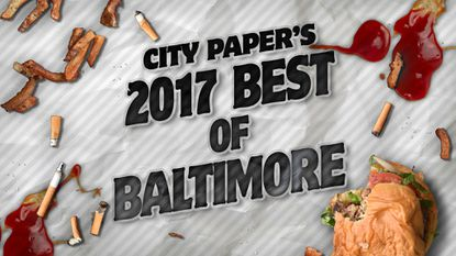 2017 Best of Baltimore: We Who Are About To Die Salute You