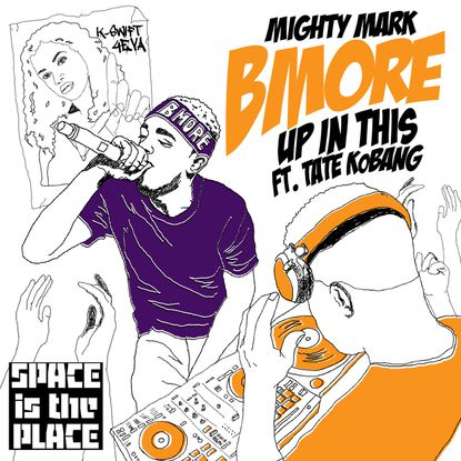 Listen to Mighty Mark and Tate Kobang's 'Bmore Up In This'