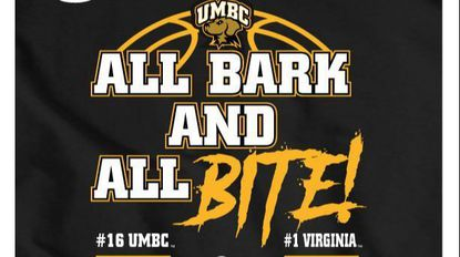 """One of the two new T-shirts the UMBC Bookstore has designed features the phrases """"All Bark and All Bite"""" and """"History was made"""" and features the score to celebrate the UMBC basketball team's win against University of Virginia."""