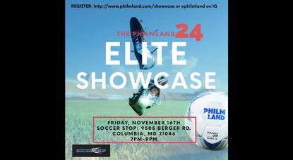 The PhilmLand 24 Elite Showcase will be held on Friday, Nov. 16 at the Soccer Stop in Columbia.