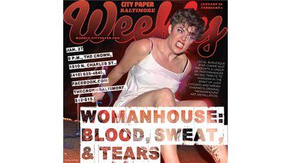 Friday: WomanHouse: Blood, Sweat, & Tears