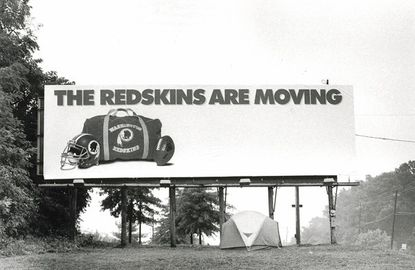 Fox TV's billboard on Route 1 north of Contee Road announced the Redskins were moving, but didn't say where.