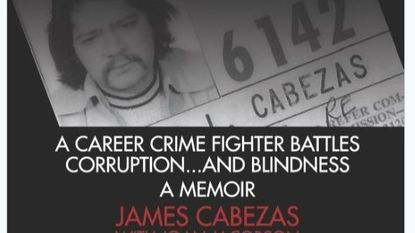 James Cabezas, who investigated public corruption for three decades at the Maryland State Prosecutor's office, has written a memoir with journalist Joan Jacobson detailing his life and career.