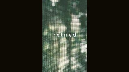 """The cover art for """"Retired."""""""