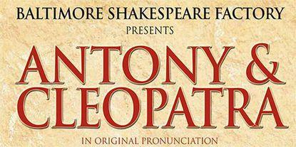 "March 31-April 23: ""Antony and Cleopatra"""