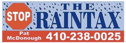 """Del. Pat McDonough, R-Baltimore County, printed bumper stickers, signs and buttons calling for voters to support efforts to repeal the state's Stormwater Management - Watershed Protection and Restoration Program, commonly known as the """"rain tax."""""""