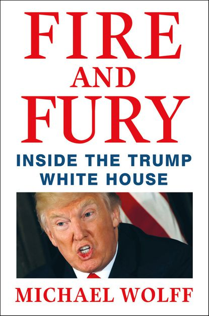 """""""Fire and Fury: Inside the Trump White House"""" describes an out-of-control government that can be traced well before Donald Trump's election."""