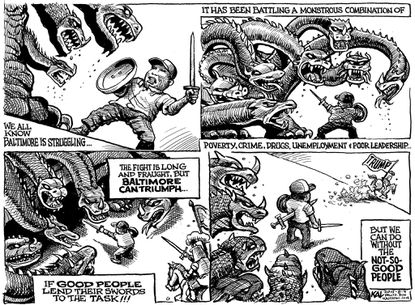 KAL: Baltimore has problems and also lots of good people trying to help. Then there's President Donald Trump.