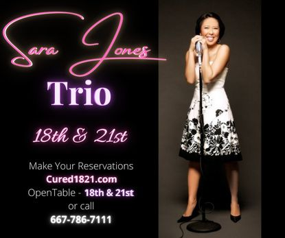 Sarah Jones performs Friday at Cured | 18th & 21st. Order food and listen to the lush sounds of this jazz vocalist, professor and director of Towson University's Vocal Jazz Ensemble. The restaurant is currently at 50 percent capacity and can serve 48 diners at 10980 Grantchester Way #110 in Columbia. Friday 6 p.m. to 9:30 p.m.