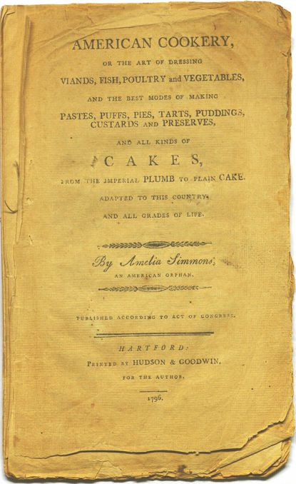 American Cookery, the first known American cookbook, was written by Amelia Simmons and published in Hartford in 1796.