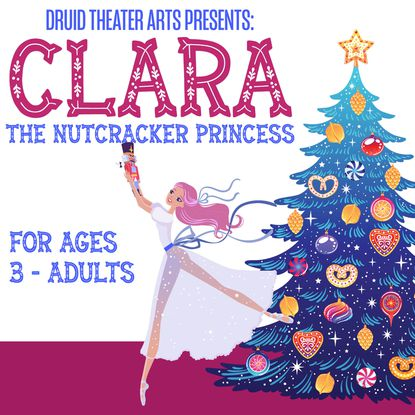 "Druid Theater Arts is coming to the Eldersburg branch library on Nov. 23 to bring to you ""Clara, The Nutcracker Princess"" starting at 1 p.m., where the attendees will be able to enjoy a new version of ""The Nutcracker"" ballet by the award-winning choreographer Aly Cardinalli."