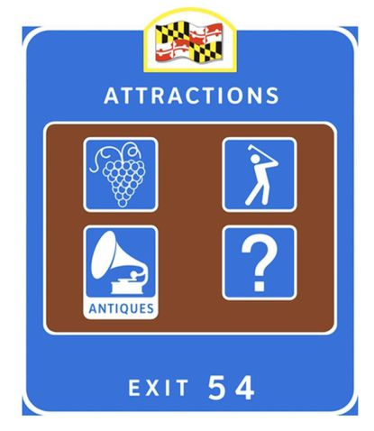 """An example of the new """"attraction"""" signs the State Highway Administration wants to erect along state and local highways in Harford County in an effort to promote more tourism."""