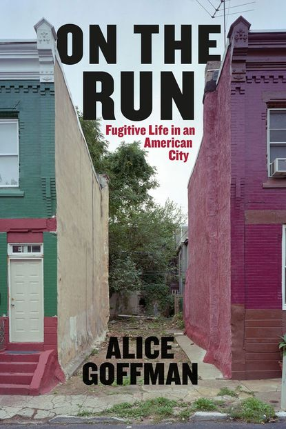 On The Run, by Alice Goffman