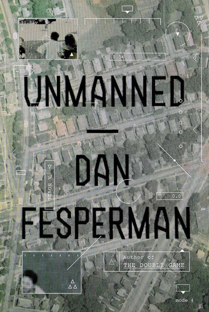 """Unmanned,"" Dan Fesperman's new thriller about drone warfare."