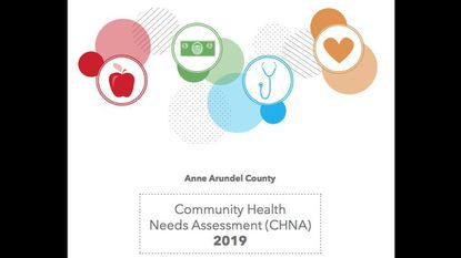 The Community Health Needs Assessment for Anne Arundel County.