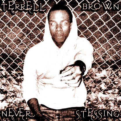 Listen to Terrell Brown's brooding 'Never Stressing,' out now on Nina Pop Records