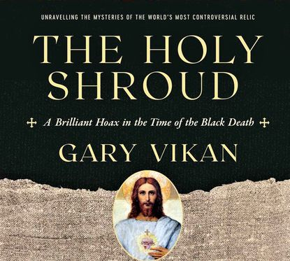 A new book about the Shroud of Turin, by former Walters Art Museum director Gary Vikan, was published in May.