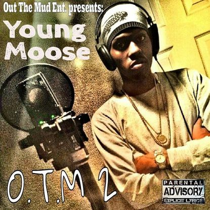 "Young Moose, ""O.T.M. 2"" (Out The Mud Records)"