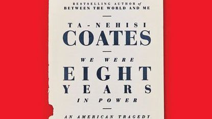 """Ta-Nehisi Coates' third book, """"We Were Eight Years in Power: An American Tragedy,"""" will be released in October."""