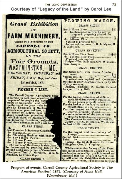 "A ""program of events"" found in an 1871 publication of the American Sentinel, refers to a ""Grand Exhibition of Farm machinery under the auspices of the Carroll County Agriculture Society on the Fair Grounds, Westminster, MD…"""