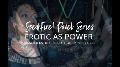 Thursday: Erotic as Power: Black and Latinx Reflections After Pulse