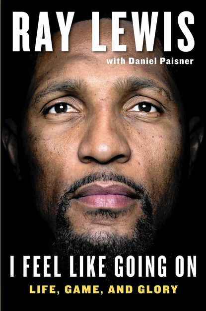 """""""I Feel Like Going On,"""" by Ray Lewis"""